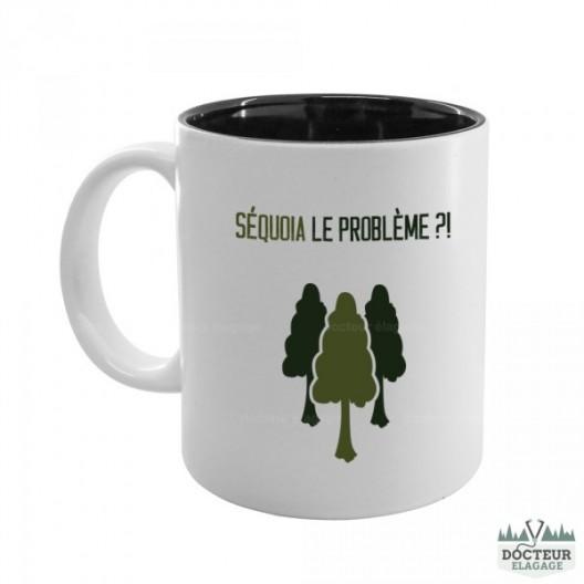 """Mug """"Séquoia le problème?!"""""""