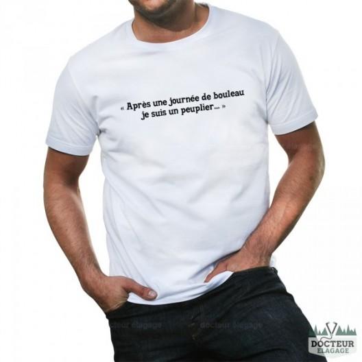 """T-shirt """"Après une journée de bouleau je suis un peuplier"""""""