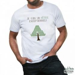 """T-shirt """"Je suis un hêtre exceptionnel"""""""